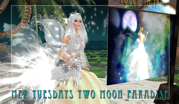 Weekly Mer Events on Tuesdays and Wednesdays at Two Moon Paradise