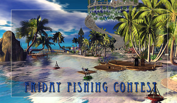 Friday Fishing Contest!! New fun at Two Moon Paradise