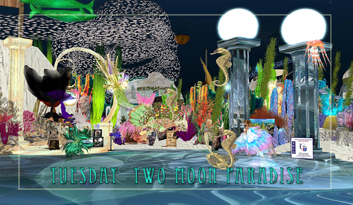 Join us at Two Moon Paradise for Mer Events as well as land dancing on Tuesdays