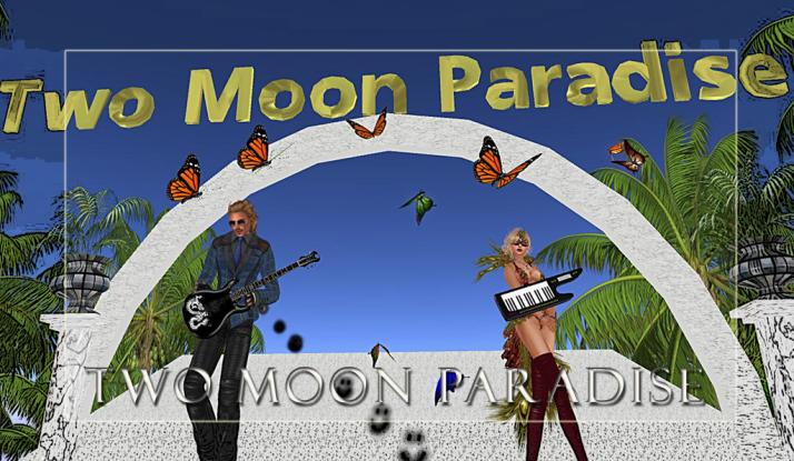 AM Quar and Max Kleene Saturdays at Two Moon Paradise action starts at 4 PM SLT